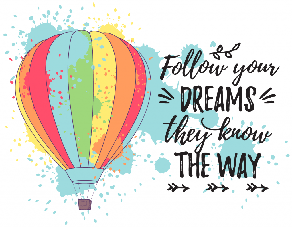 Colorful hot air balloon with the text: follow your dreams they know the way